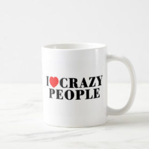 i_love_crazy_people_coffee_mug